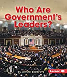 Who Are Government's Leaders? (First Step Nonfiction -- Exploring Government)