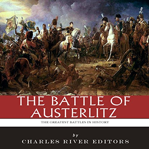 The Greatest Battles in History: The Battle of Austerlitz audiobook cover art