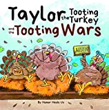 Taylor the Tooting Turkey and the Tooting Wars: A Story About Turkeys Who Fart (Farting Adventures)