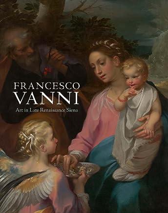 Francesco Vanni: Art in Late Renaissance Siena