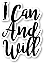 I Can and Will Sticker Inspirational Quotes Stickers - Laptop Stickers - Vinyl Decal - Laptop, Phone, Tablet Vinyl Decal Sticker S82173