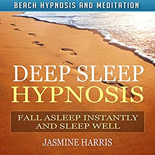 Deep Sleep Hypnosis: Fall Asleep Instantly and Sleep Well with Beach Hypnosis and Meditation cover art