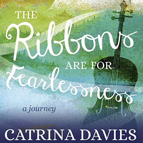 The Ribbons Are for Fearlessness audiobook cover art