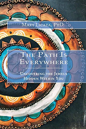 The Path Is Everywhere: Uncovering the Jewels Hidden Within You (English Edition)