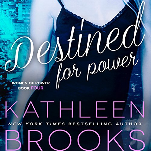 Destined for Power     Women of Power, Volume 4              Autor:                                                                                                                                 Kathleen Brooks                               Sprecher:                                                                                                                                 Amy McFadden                      Spieldauer: 7 Std. und 29 Min.     2 Bewertungen     Gesamt 4,0