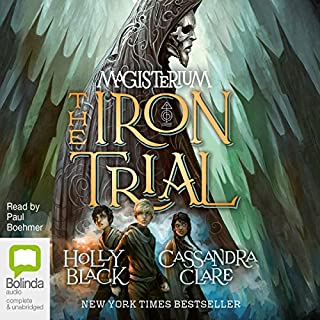 The Iron Trial                   By:                                                                                                                                 Cassandra Clare,                                                                                        Holly Black                               Narrated by:                                                                                                                                 Paul Boehmer                      Length: 10 hrs and 38 mins     28 ratings     Overall 4.5