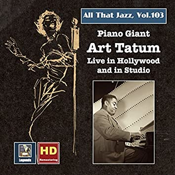 All That Jazz, Vol. 103: Piano Giant – Art Tatum Live in Hollywood and in Studio