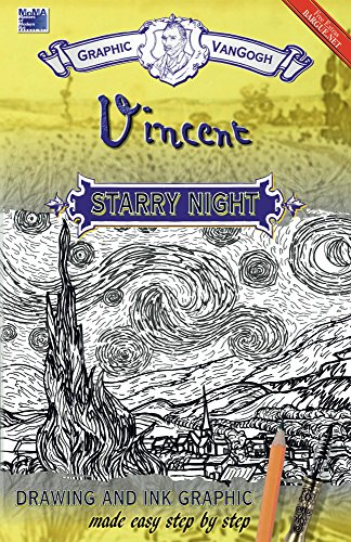Graphic of Vincent Van Gogh s, Starry Night: Drawing and Ink graphic made easy step by step (Masters of Modern Art (MoMA) Book 2) (English Edition)