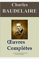 Charles Baudelaire: Oeuvres complètes et annexes - annotées et illustrées - Arvensa Editions Format Kindle