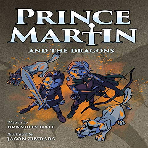 Prince Martin and the Dragons: The Prince Martin Epic Series, Book 3