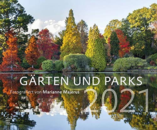 Gärten und Parks 2021 - Garten-Kalender 58x48 cm - Landschaftskalender - Natur - Wand-Kalender - Bild-Kalender - Alpha Edition