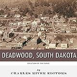 Legends of the West: Deadwood, South Dakota