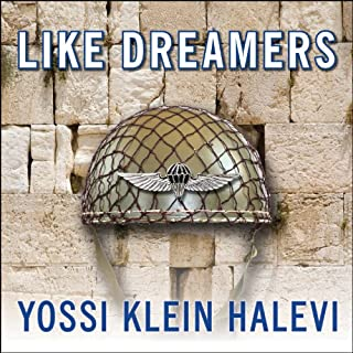 Like Dreamers     The Story of the Israeli Paratroopers Who Reunited Jerusalem and Divided a Nation              By:                                                                                                                                 Yossi Klein Halevi                               Narrated by:                                                                                                                                 Mel Foster                      Length: 23 hrs and 17 mins     Not rated yet     Overall 0.0