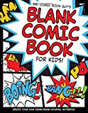 Blank Comic Book For Kids: Create Your Own Comic Book Journal Notebook: Over 100 Pages Large 8.5 x 11 Cartoon / Comic Book With Lots of Templates (Blank Comic Books)