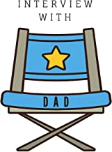 Interview With Dad: A Fathers Legacy Journal with Prompted Questions for Dad to Answer