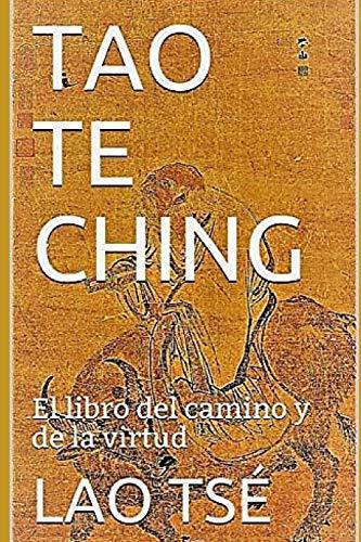 TAO TE CHING: El libro del camino y de la virtud
