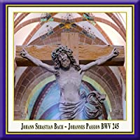 Bach: Johannespassion Bwv 245