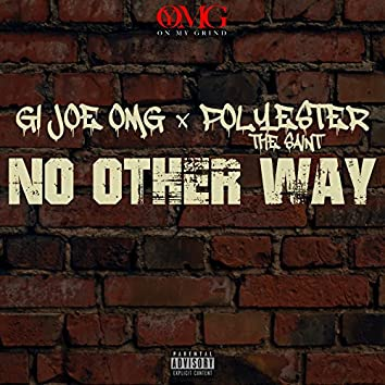 No Other Way (feat. Polyester the Saint)