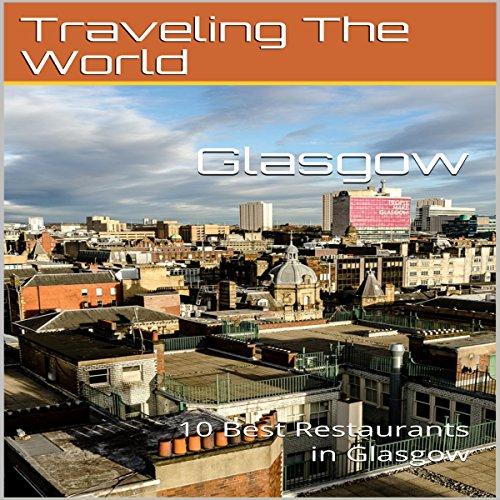 Glasgow: 10 Best Restaurants in Glasgow cover art
