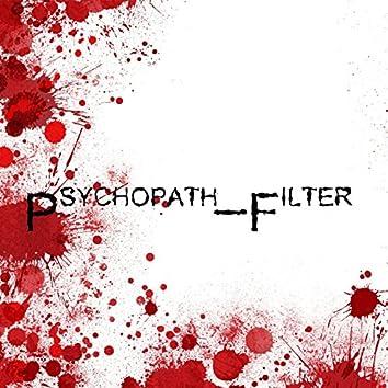 Psychopath_Filter (feat. Camui Gackpo)