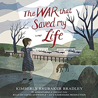 The War That Saved My Life                   Written by:                                                                                                                                 Kimberly Brubaker Bradley                               Narrated by:                                                                                                                                 Jayne Entwistle                      Length: 7 hrs and 38 mins     10 ratings     Overall 4.9