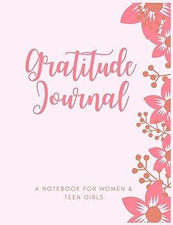 Grateful Journal : A Notebook for Women & Teen Girls: Daily Gratitude Journal for Teenage Girls | Self Improvement Book fo...