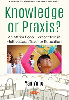 Knowledge or Praxis?: An Attributional Perspective in Multicultural Teacher Education