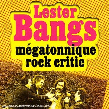 Lester Bangs - Megatonnique Rock (Coffret 3 CD)