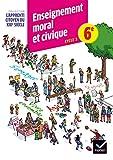 Lapprenti citoyen du XXIe siècle Enseignement moral et civique 6e éd. 2015 - Cahier d'activité