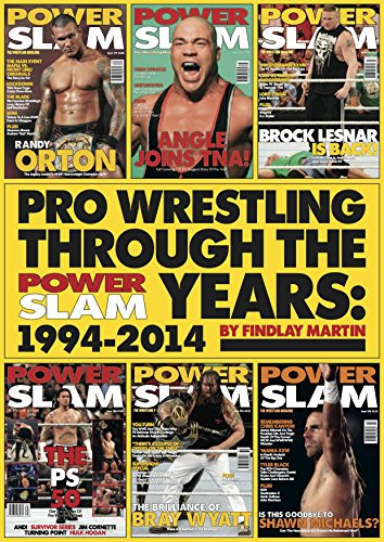 Pro Wrestling Through The Power Slam Years: 1994-2014