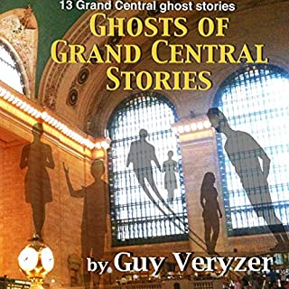 The Ghosts of Grand Central: Stories                   By:                                                                                                                                 Guy Veryzer                               Narrated by:                                                                                                                                 Guy Veryzer                      Length: 4 hrs and 29 mins     Not rated yet     Overall 0.0