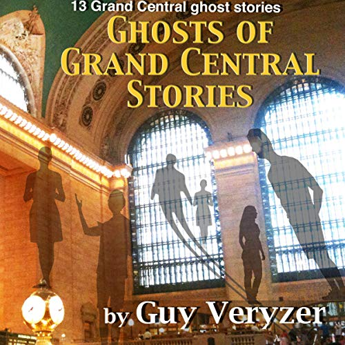 The Ghosts of Grand Central: Stories Titelbild
