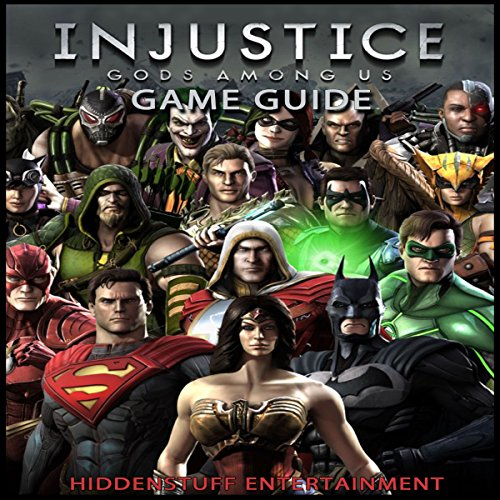 Injustice: Gods Among Us Game Guide audiobook cover art