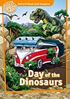 Oxford Read & Imagine: Level 5: Day of the Dinosaurs (Oxford Read and Imagine)