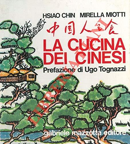 La cucina dei cinesi. Prefazione di Ugo Tognazzi.