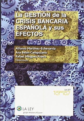Gestión De La Crisis Bancaria Española Y Sus Efectos,La (Temas La Ley)