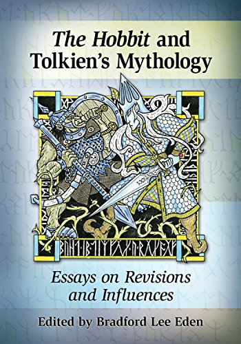 The Hobbit and Tolkien's Mythology: Essays on Revisions and Influences