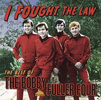 I Fought The Law: The Best Of Bobby Fuller Four