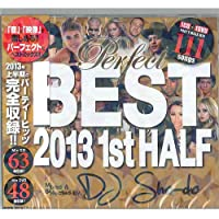 DJ Sho-do Perfect Best 2013 1ST Half ~Party Hits~ [MIX CD+DVD] - パーフェクトなベスト盤!!