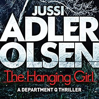 The Hanging Girl     Department Q, Book 6              By:                                                                                                                                 Jussi Adler-Olsen                               Narrated by:                                                                                                                                 Graeme Malcolm                      Length: 15 hrs and 24 mins     737 ratings     Overall 4.0