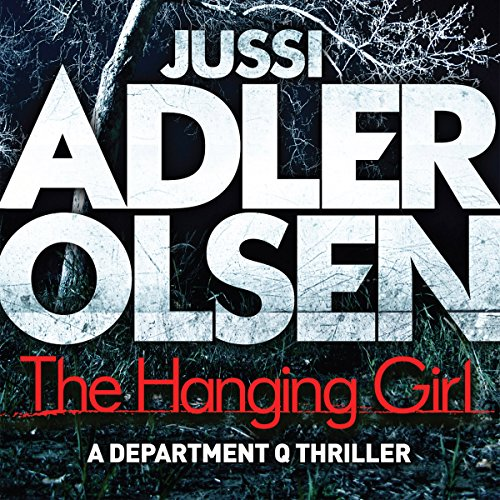 The Hanging Girl     Department Q, Book 6              By:                                                                                                                                 Jussi Adler-Olsen                               Narrated by:                                                                                                                                 Graeme Malcolm                      Length: 15 hrs and 24 mins     42 ratings     Overall 4.3