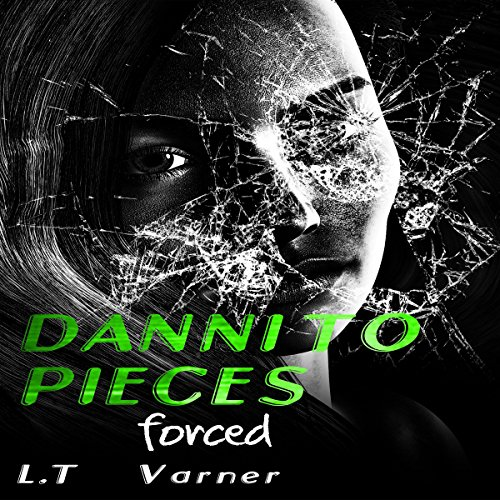 Danni to Pieces: Book One: Forced audiobook cover art