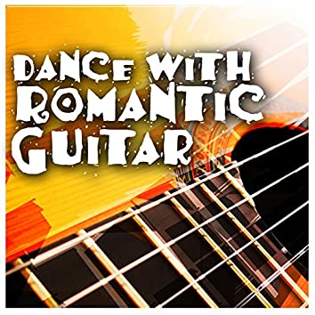 Dance with Romantic Guitar