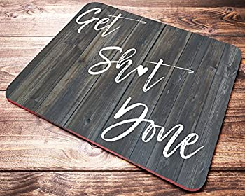 Funny Quote Get Shit Done Faux Wood Mens Mouse Pad Men s Office Desk Accessories Teacher Coworker Gifts