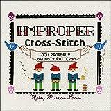 Improper Cross-Stitch: 35+ Properly Naughty Patterns