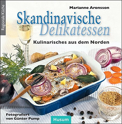 Skandinavische Delikatessen: Kulinarisches aus dem Norden