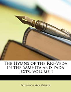 The Hymns of the Rig-Veda in the Samhita and Pada Texts, Volume 1 (Sanskrit Edition)