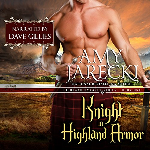 Knight in Highland Armor     Highland Dynasty, Book 1              By:                                                                                                                                 Amy Jarecki                               Narrated by:                                                                                                                                 Dave Gillies                      Length: 10 hrs and 41 mins     7 ratings     Overall 4.3