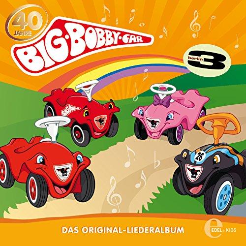 BIG Bobby Car - Das Original - Liederalbum
