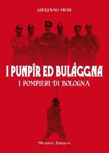 I punpir ed Bulaggna. I pompieri di Bologna